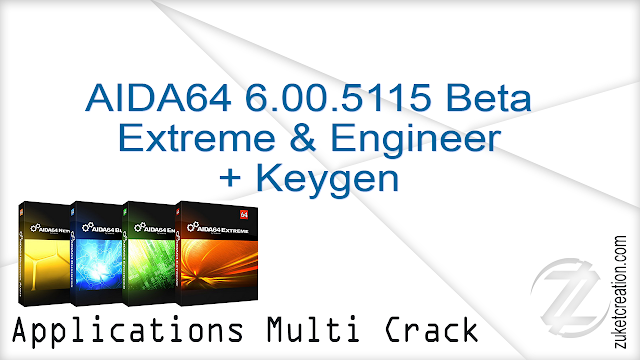AIDA64 6.00.5115 Beta Extreme  Engineer + Keygen   | 98 MB