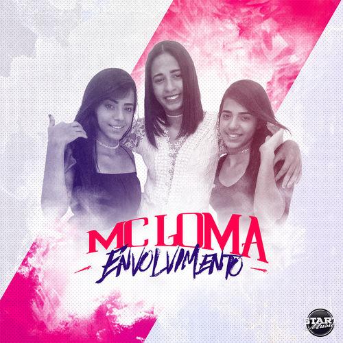 Baixar Envolvimento - MC Loma Mp3