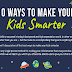 10 Ways To Make Your Kids Smarter #infographic