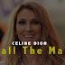 AUDIO: Celine Dion   'Call the Man' Remix (2019) Listen/Download
