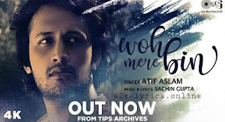 वोह मेरे बिन Woh Mere Bin Lyrics in Hindi - Atif Aslam
