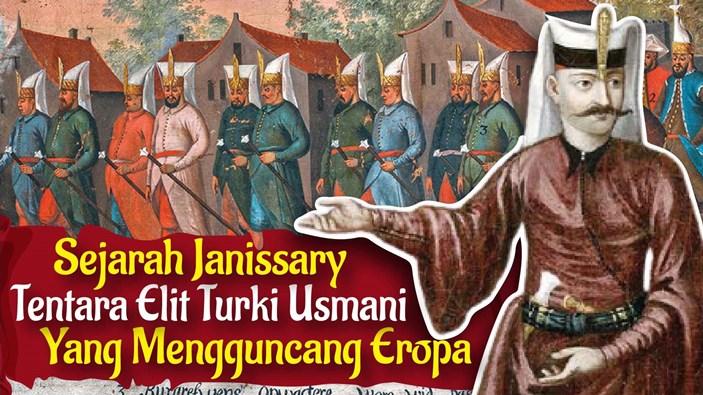 Sejarah Janissary Yanisari atau Yeniçeri, Pasukan Elit Turki Usmani Yang Mengguncang Eropa