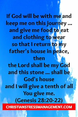 "Jacob making a promise to God: ""If God will be with me and keep me on this journey that I am going and give me food to eat and clothing to wear so that I return to my father's house in peace, then the Lord shall be my God and this stone that I have set as a pillar shall be God's house and I will give You a tenth of all that You give me."" (Genesis 28:20-22)"