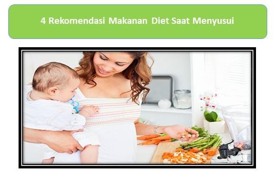 4 Rekomendasi Makanan Diet Saat Menyusui