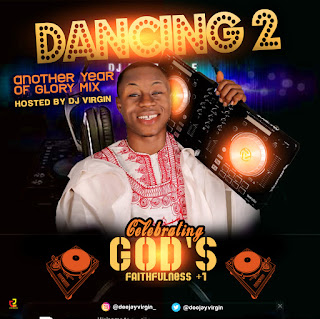 GOSPEL MIXTAPE: DJ Virgin - Dancing 2 Glory Mix | @deejayvirgin_