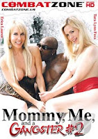 Mommy me and a Gangster 2 xXx (2015)