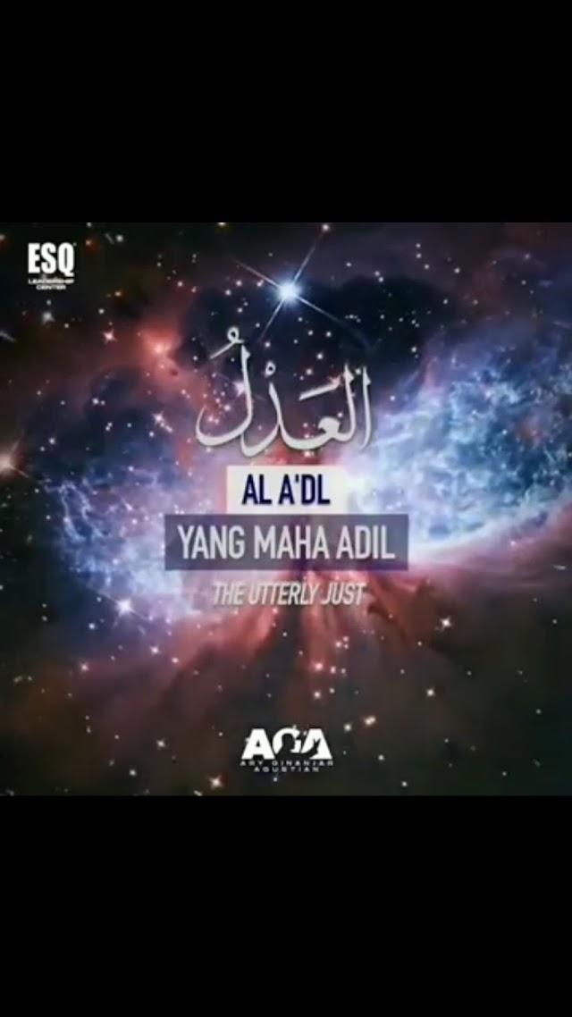 Amalkan Satu Hari Satu Asmaul Husna ( Al 'Adl - Yang Maha Adil - The Utterly Just )  