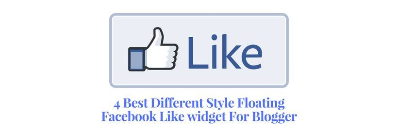 4 Best Different Stylish Floating Facebook Like widget For Blogger