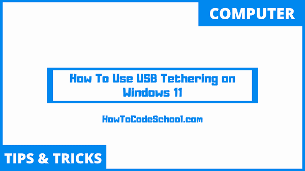 How To Use USB Tethering on Windows 11