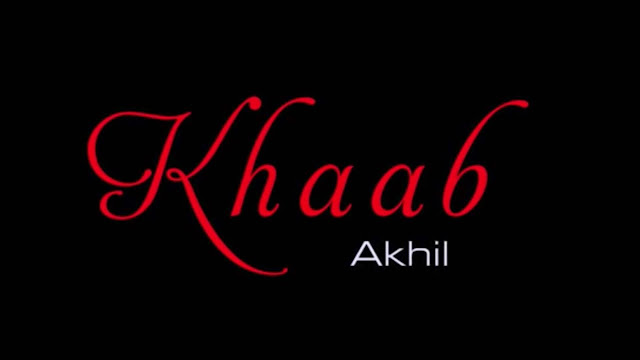Khaab – Akhil Lyrics With Meaning in English || KHAAB Lyrics Translation