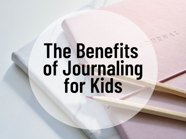 The Benefits of Journaling for Kids