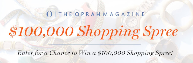 O, The Oprah Magazine wants you to enter every day for the shot at winning $100,000 CASH to spend on a fantastic shopping spree!