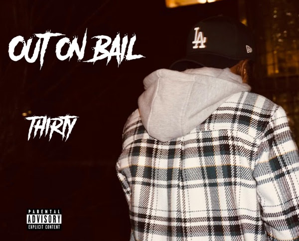 Album Stream: Thirty - Out On Bail