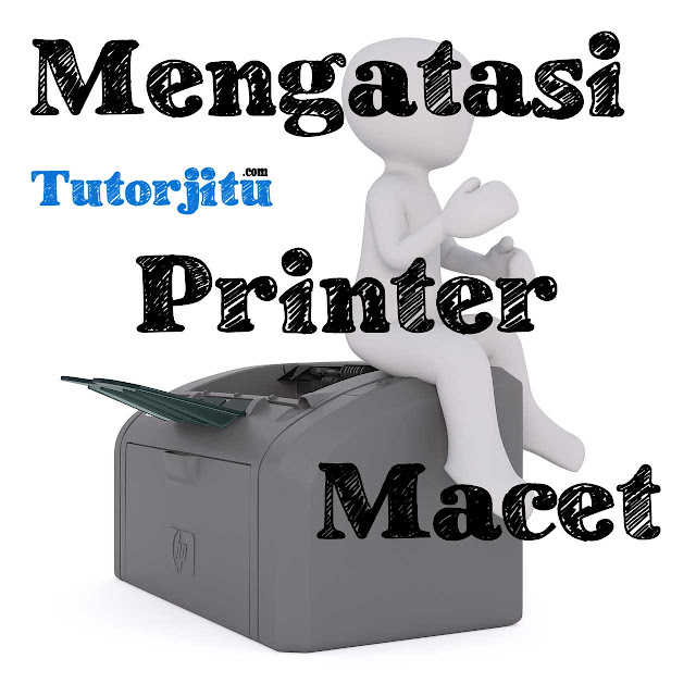 mengatasi printer macet