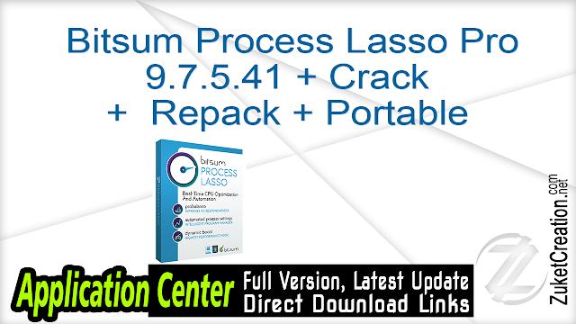 Bitsum Process Lasso Pro 9.7.5.41 + Crack +  Repack + Portable