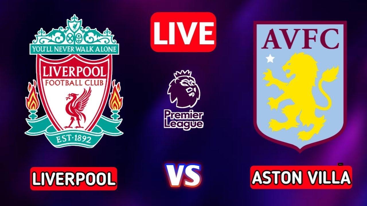 مشاهدة مباراة ليفربول ضد استون فيلا 10-04-2021 بث مباشر في الدوري الانجليزي