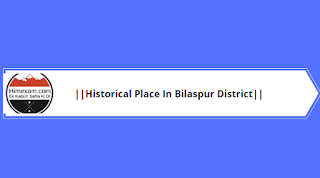 Historical Place In Bilaspur District