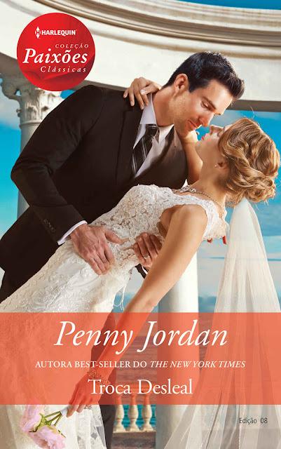 Troca desleal Harlequin Coleção Paixões Clássicas - ed. 008 - Penny Jordan