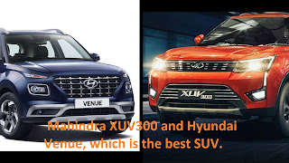 Mahindra XUV300 and Hyundai Venue, which is the best SUV.