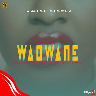 Audio| Amisi sisela _ Acha Waoane | Download Mp3