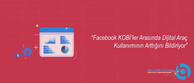 Facebook KOBİler Arasında Dijital Araç Kullanımının Arttığını Bildiriyor