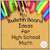 Bulletin Boards for High School Math