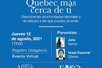 ¡Québec más cerca de ti! Charla Informativa