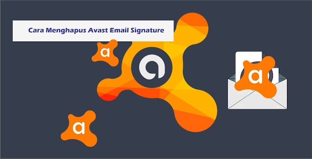 Cara Menonaktifkan Avast Email Signature