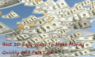 Best 20 Easy Ways To Make Money Quickly And Fast Cash