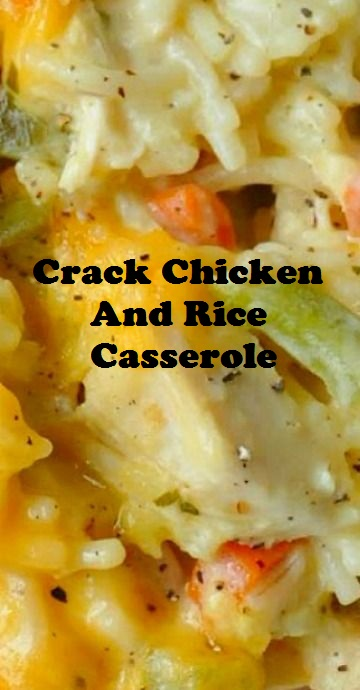 Crack Chicken And Rice Casserole