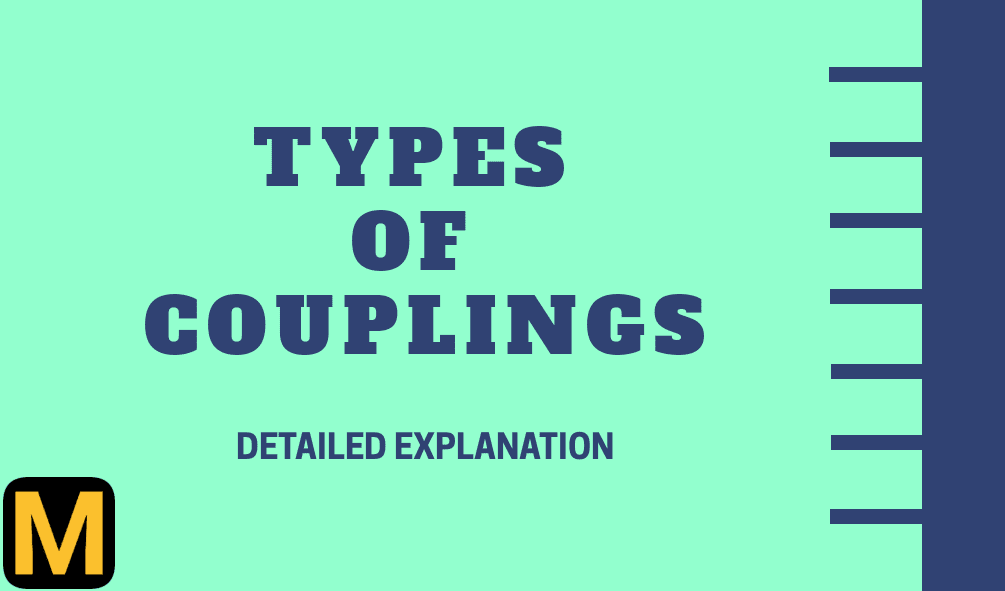 Types of couplings - its uses, advantages and limitations