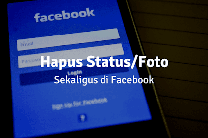 3 Cara Menghapus Semua Status/Foto Facebook Sekaligus