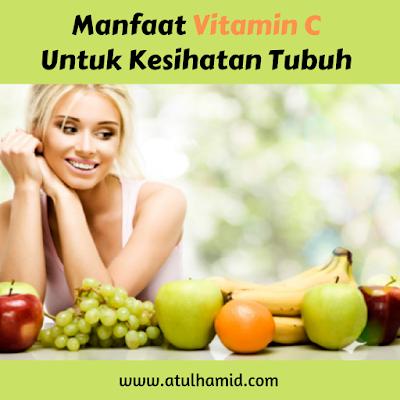 Manfaat Vitamin C Untuk Kesihatan Tubuh