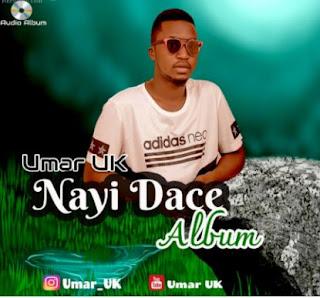 Umar UK Nayi Dace Album 2019