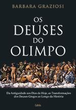 OS DEUSES DO OLIMPO (Barbara Graziosi)