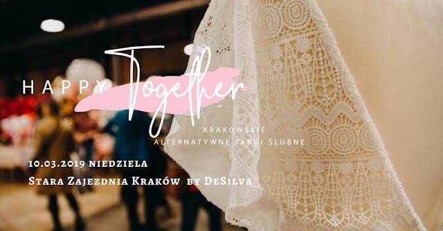 Krakowskie Alternatywne Targi Ślubne - Targi Happy Together. 10.03.2019 Kraków Stara Zajezdnia by DeSilva