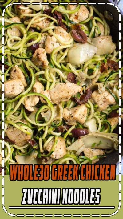 Whole30 Greek Chicken Zucchini Noodles are an easy, healthy weeknight dinner. Made with only 10 ingredients, gluten free, paleo, low carb so delicious! #whole30 #paleo #glutenfree #dairyfree #healthy #lowcarb #keto