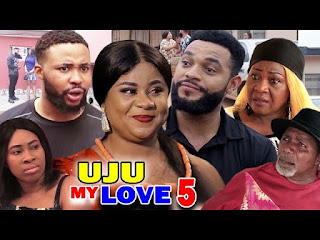 [Nollywood Movie]: Uju My Love (2020) (Part 5)