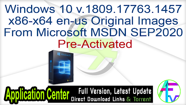 Windows 10 v.1809.17763.1457 x86-x64 en-us Original Images From Microsoft MSDN SEP2020 Pre-Activated