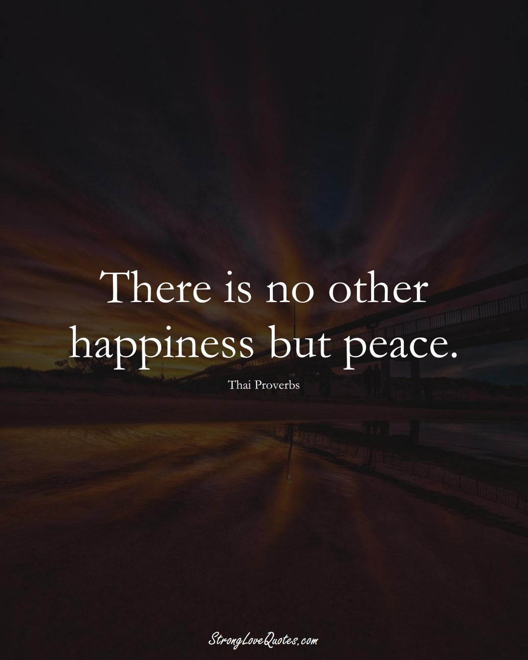 There is no other happiness but peace. (Thai Sayings);  #AsianSayings