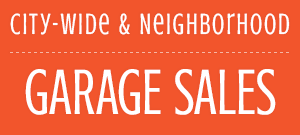 City-Wide & Neighborhood Garage Sales