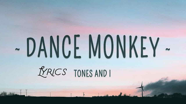 Dance Monkey Lyrics Tones and I