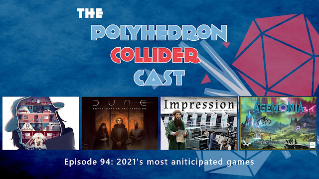 Polyhedron Collider Episode 94 - 2021's Most Anticipated Table Top Games