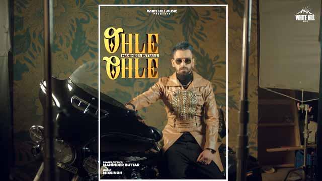 Lyrics Of New Songs Ohle Ohle | Jugni - Maninder Buttar