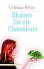 https://www.buecher.de/shop/fotomodell/blumen-fuer-ein-chamaeleon/ron-valeska/products_products/detail/prod_id/34669720/