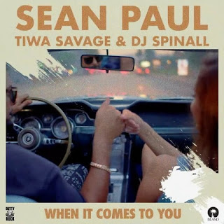 Sean Paul ft Tiwa savage when it comes to you, when it comes to you by Sean Paul, 2hen it comes to you mp3 download
