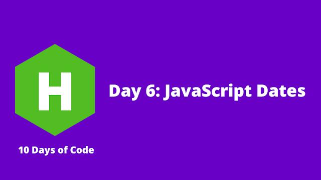 HackerRank Day 6: JavaScript Dates problem solution