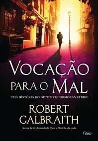 Black Friday 2016: Livros de Cormoran Strike, escritos por Robert Galbraith (pseudônimo de J.K. Rowling), a partir de R$ 17,90! | Ordem da Fênix Brasileira