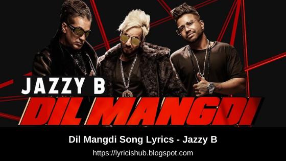 Dil Mangdi Song Lyrics - Jazzy B | feat Sukh-E | Apache Indian | Jaani | Lyricishub