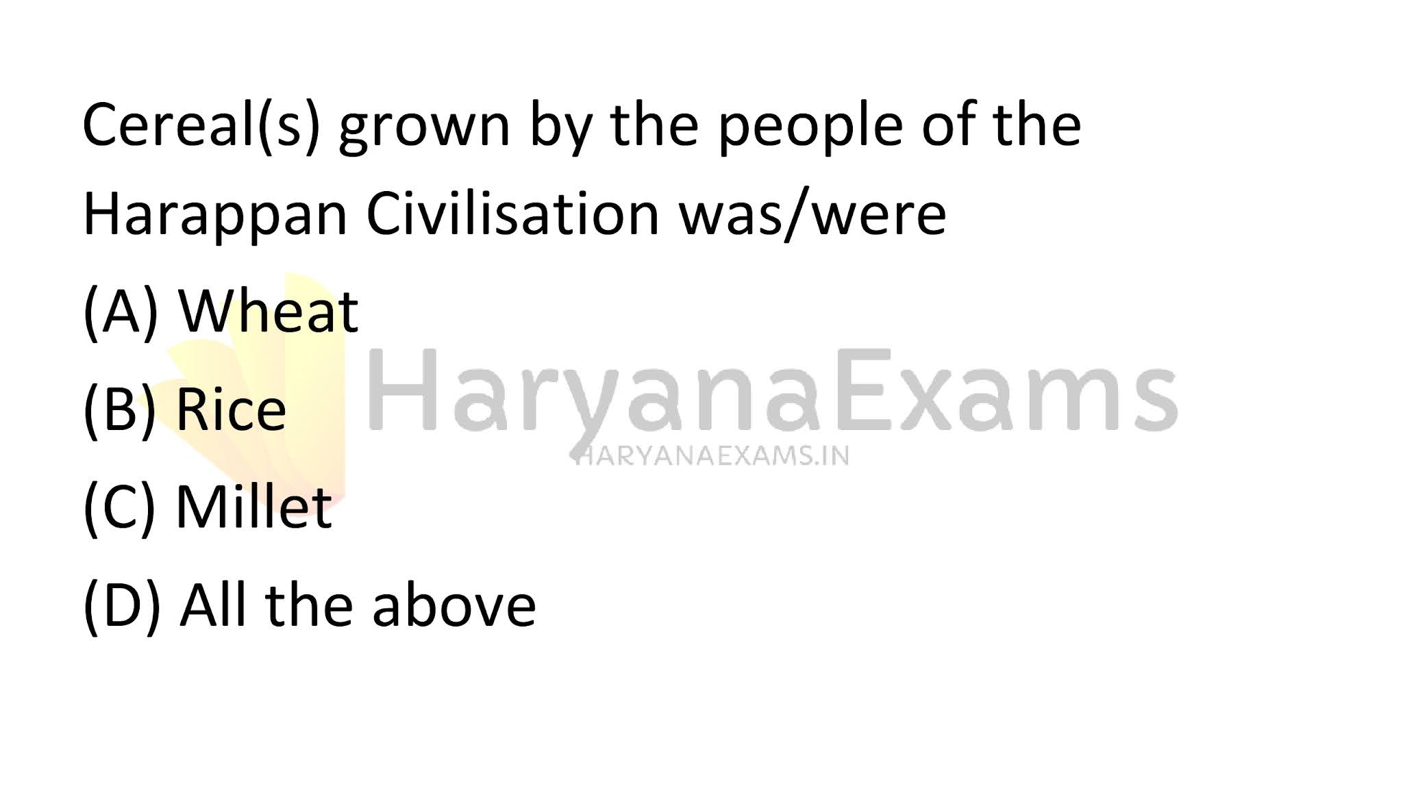 Cereal(s) grown by the people of the Harappan Civilisation was/were